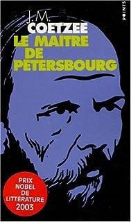 Le maître de Petersbourg : roman, Coetzee, John Maxwell