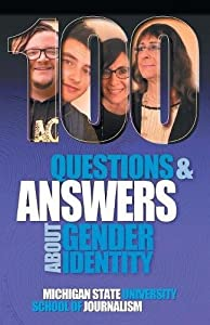 100 Questions and Answers About Gender Identity: The Transgender, Nonbinary, Gender-Fluid and Queer Spectrum