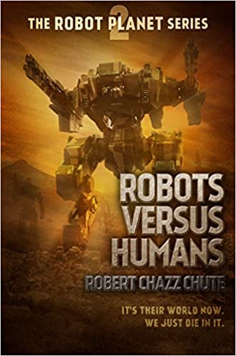 Read online Robots Versus Humans (The Robot Planet Series Book 2) PDF, azw (Kindle), ePub, doc, mobi