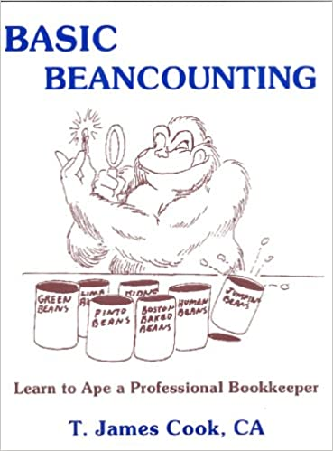 Basic Beancounting: How to Ape a Professional Bookkeeper: CA