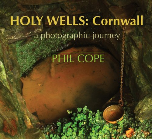 Holy Wells: Cornwall: A Photographic Journey PDF