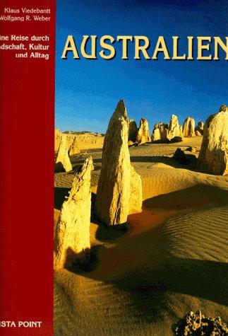 Australien. Eine Reise durch Landschaft, Kultur und Alltag