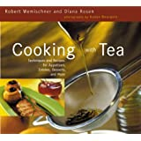 Cooking With Tea: Techniques and Recipes for Appetizers, Entrees, Desserts, and More