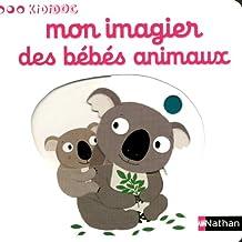 Mon imagier des bébés animaux - N° 6: 1-3 ans