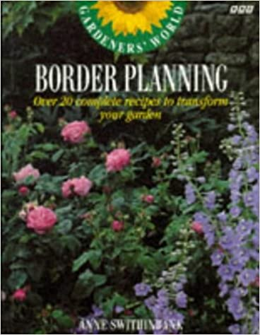 'Gardeners' World' Border Planning: Over 20 Complete Recipes to Transform Your Garden