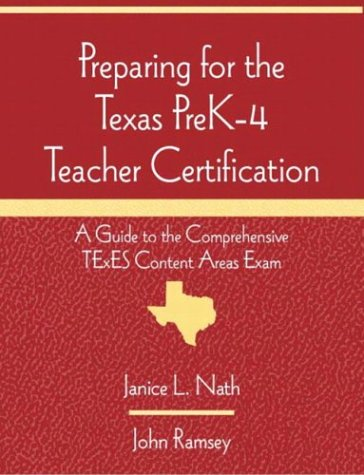 Preparing for the Texas PreK-4 Teacher Certification: A Guide to the Comprehensive TExES Content Areas Exam