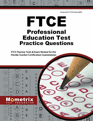 FTCE Professional Education Test Practice Questions: FTCE Practice Tests & Exam Review for the Florida Teacher Certification Examinations