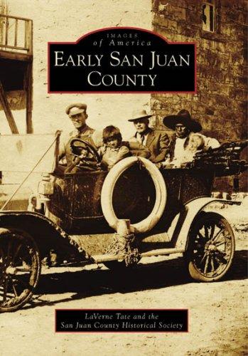 Early San Juan County (Images of America: Utah) PDF