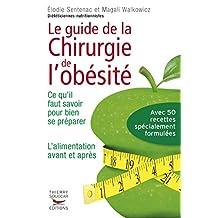 Le Guide de la chirurgie de l'obésité - Ce qu'il faut savoir pour bien se préparer. L'alimentation a: Ce qu'i faut savoir pour bien se préparer - l'alimentation avant et après (French Edition)