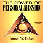 The Power of Personal Mission | James W. Huber