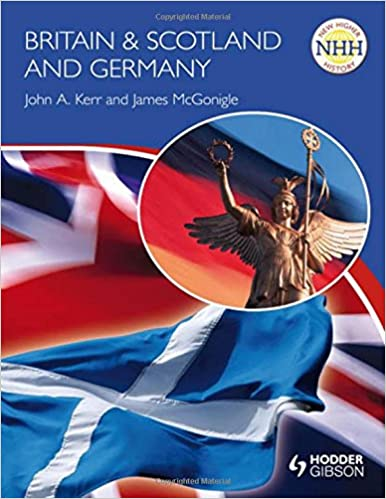New Higher History: Britain & Scotland and Germany NHH
