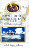 Voyage of the Capricorn Lady - Book Ii, Judith Bauer Gilman, 141347635X