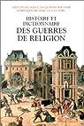 Histoire et dictionnaire des guerres de religion, 1559-1598 par Jouanna