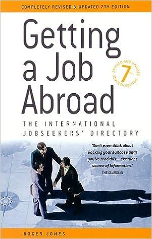 Getting A Job Abroad 7e: The International Jobseekers' Directory