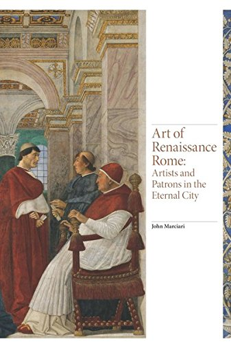 Art of Renaissance Rome: Artists and Patrons in the Eternal City (Renaissance Art) Renaissance Fine Art