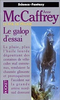 Le vol de Pégase, tome 1 : Le galop d'essai par McCaffrey