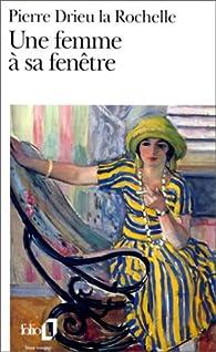 Une femme à sa fenêtre par Pierre Drieu La Rochelle