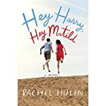 Hey Harry, Hey Matilda: A Novel | Rachel Hulin