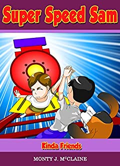 Kinda Friends (Super Speed Sam Book 9)