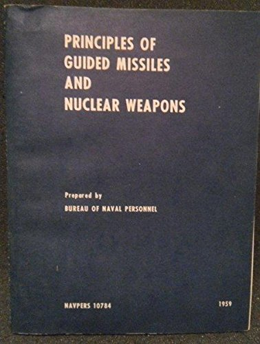 NAVPERS 10784 : Principles of Guided Missiles and Nuclear - Guided Weapons