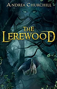 The Lerewood by [Churchill, Andrea]