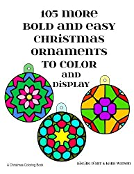 105 More Bold and Easy Christmas Ornaments to Color and Display: A Christmas Coloring Book