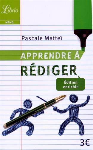 Apprendre à rédiger Poche – 1 avril 2015 Pascale Matteï Editions 84 2290108790 French