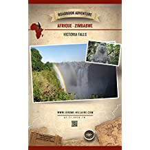 Chutes Victoria Zimbabwe Afrique: Mini Roadbook Adventure (Edition Française) (French Edition)
