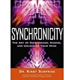 img - for Synchronicity: The Art of Coincidence, Change, and Unlocking Your Mind (Paperback) - Common book / textbook / text book