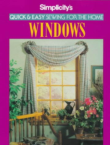 - Simplicity's Quick and Easy Sewing for the Home Windows (Simplicity's Quick & Easy Sewing for the Home)