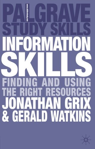 Information Skills: Finding and Using the Right Resources (Palgrave Study Skills)