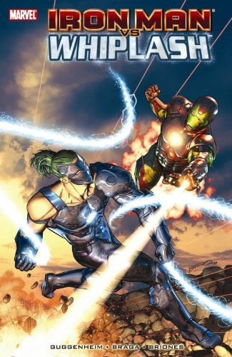 Iron Man Vs. Whiplash (Iron Man (Marvel Comics) (Quality Paper)) by Brannon Bragga (2010-04-21)