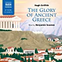 Griffith: The Glory of Ancient Greece Hörbuch von Hugh Griffith Gesprochen von: Benjamin Soames
