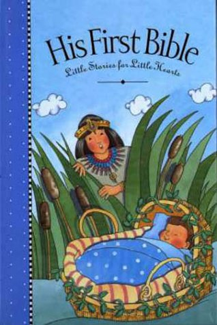 His First Bible : Little Stories for Little Hearts (Baby's Bible Storybook)