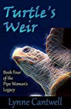 Turtle's Weir: Book Four of the Pipe Woman's Legacy
