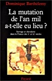 img - for La mutation de l'an mil, a-t-elle eu lieu?: Servage et chevalerie dans la France des Xe et XIe sie cles (French Edition) book / textbook / text book