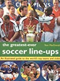 The Greatest-Ever Football Line-Ups, Tom Macdonald, 1842158678