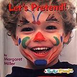 Lets Pretend, Margaret Miller, 0689800428