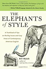 The Elephants of Style : A Trunkload of Tips on the Big Issues and Gray Areas of Contemporary American English Paperback