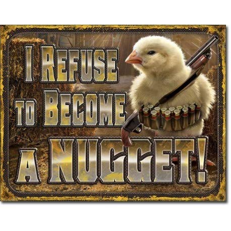 - I Refuse to Become A Nugget Retro Vintage Metal Tin Signs Rustic Farmhouse Country Wall Art Sign 8X12 Inch TSC204