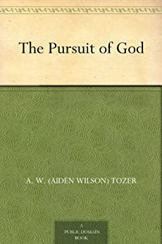 The Pursuit of God by [Tozer, A. W. (Aiden Wilson)]
