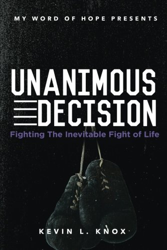 Unanimous Decision: Fighting the Inevitable Fight of Life
