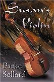 Susan's Violin, Parke Sellard, 0741413175