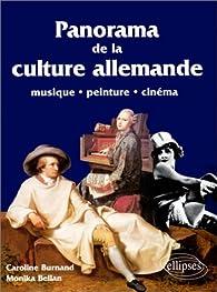 Panorama de la culture allemande : Peinture, musique, cinéma par Caroline Burnand