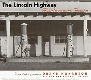 The Lincoln Highway: Main Street across America Drake Hokanson