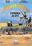 Bienvenidos ! : Espagnol au BTS, 1re et 2ème année (livre de l'élève)