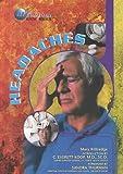 Headaches (The Encyclopedia of Health) 0791059812 Book Cover