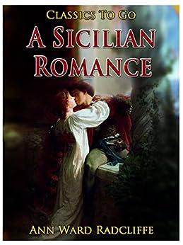 sicilian romance ann radcliffe Première traduction française (1797) de a sicilian romance ann radcliffe  collection « imprimatur » à la fin du xvie siècle, deux jeunes filles.
