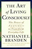The Art of Living Consciously, Nathaniel Branden, 0684810840