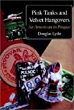 Pink Tanks and Velvet Hangovers, Douglas Lytle, 1883319242